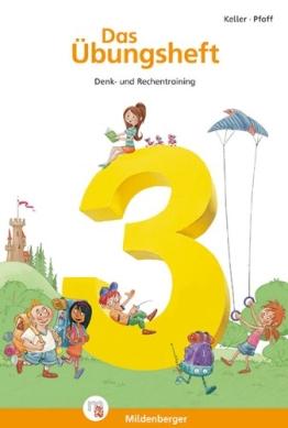 Das Übungsheft Mathematik 3: Denk- und Rechentraining, Klasse 3 - 1