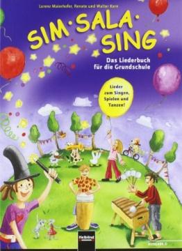 Sim Sala Sing. Ausgabe Deutschand: Das Liederbuch für die Grundschule. Lieder zum Singen, Spielen, Bewegen und Gestalten in der Klasse. Allgemeine Ausgabe Deutschland - 1