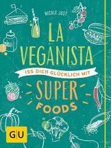 La Veganista. Iss dich glücklich mit Superfoods (GU Autoren-Kochbücher) - 1