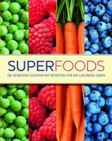 Superfoods: Die 50 besten Zutaten mit Rezepten für ein gesundes Leben - 1