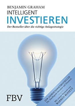 Intelligent Investieren: Der Bestseller über die richtige Anlagestrategie -