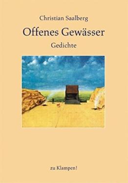 Offenes Gewässer: Gedichte (Postskriptum bei zu Klampen) -