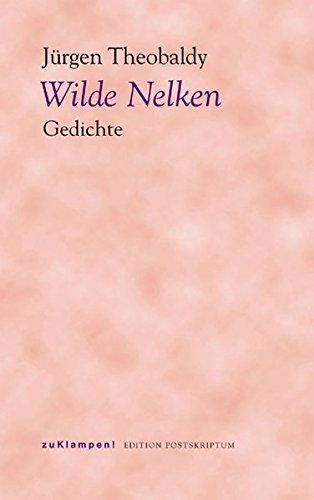 Wilde Nelken. Gedichte (Postskriptum bei zu Klampen) -