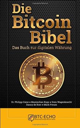 Die Bitcoin Bibel: Das Buch zur digitalen Währung -