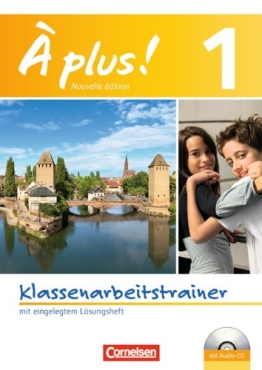 À plus! - Nouvelle édition: Band 1 - Klassenarbeitstrainer mit Lösungen und Audio-CD - 1