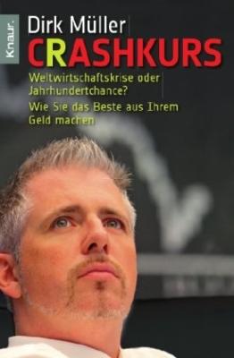 Crashkurs: Weltwirtschaftskrise oder Jahrhundertchance? - Wie Sie das Beste aus Ihrem Geld machen - 1