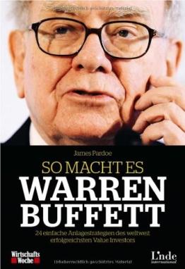 So macht es Warren Buffett: 24 einfache Anlagestrategien des weltweit erfolgreichsten Value Investors (WirtschaftsWoche-Sachbuch) - 1