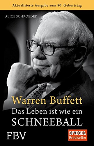 Warren Buffett – Das Leben ist wie ein Schneeball -