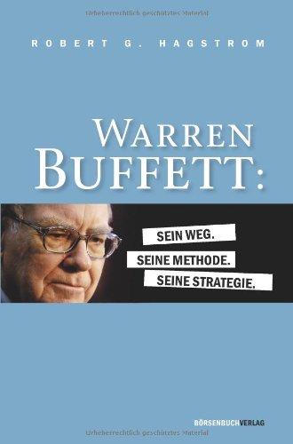 Warren Buffett: Sein Weg. Seine Methode. Seine Strategie - 1