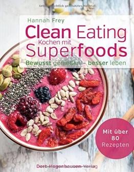 Clean Eating - Kochen mit Superfoods (Bewusst genießen - besser leben) - 1