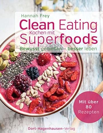 Clean Eating – Kochen mit Superfoods (Bewusst genießen – besser leben) -