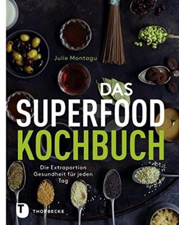 Das Superfood-Kochbuch – Die Extraportion Gesundheit für jeden Tag -