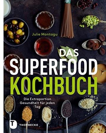 Das Superfood-Kochbuch: Die Extraportion Gesundheit für jeden Tag -