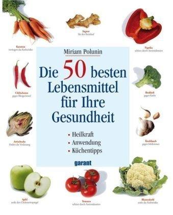 Die 50 besten Lebensmittel für Ihre Gesundheit -