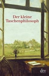 Der kleine Taschenphilosoph: Ein Lesebuch für Nachdenkliche -