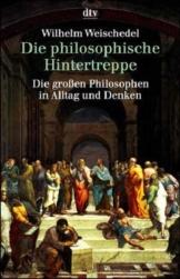 Die philosophische Hintertreppe. Vierunddreißig große Philosophen in Alltag und Denken -