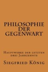 Philosophie der Gegenwart - Hauptwerke der letzten drei Jahrzehnte -