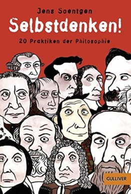 Selbstdenken!: 20 Praktiken der Philosophie (Gulliver) -