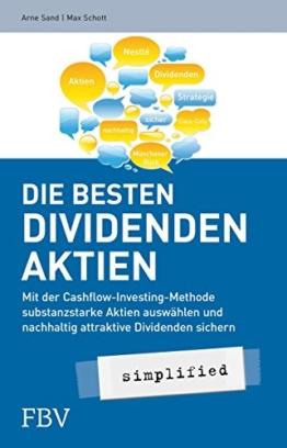 Die besten Dividenden-Aktien simplified: Mit der Cashflow-Investing-Methode substanzstarke Aktien auswählen und nachhaltig attraktive Dividenden sichern -