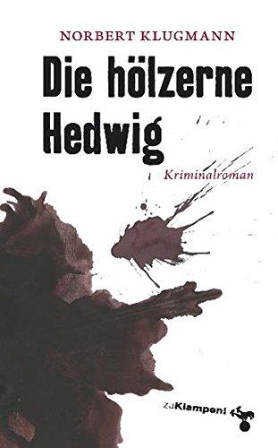 Die hölzerne Hedwig: Kriminalroman -