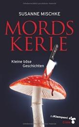 Mordskerle: Kleine böse Geschichten -