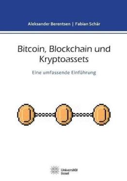 Bitcoin, Blockchain und Kryptoassets: Eine umfassende Einführung -