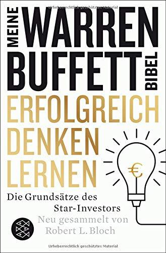 Erfolgreich denken lernen – Meine Warren-Buffett-Bibel: Die Grundsätze des Starinvestors -