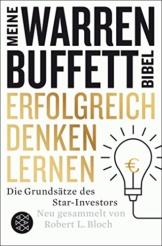 Erfolgreich denken lernen - Meine Warren-Buffett-Bibel: Die Grundsätze des Starinvestors -