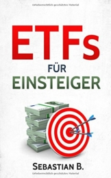 ETFs für Einsteiger: Vermögensaufbau mit Indexfonds und ETFs - Geld anlegen als Privatanleger -