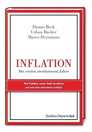 Inflation – Die ersten zweitausend Jahre: Wie Politiker unser Geld zerstören und wie man sich davor schützt -