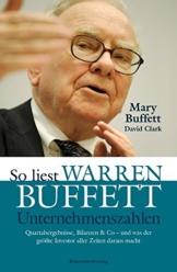 So liest Warren Buffett Unternehmenszahlen: Quartalsergebnisse, Bilanzen & Co - und was der größte Investor aller Zeiten daraus macht -
