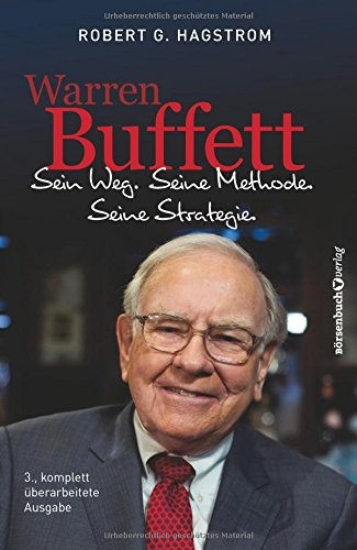 Warren Buffett: Sein Weg. Seine Methode. Seine Strategie. -