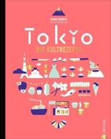 Japanisch kochen wie in Tokio. Die Kultrezepte. Original japanische Küche mit Rezepten für Sushi, Miso, Bento und Co. Das Kochbuch für Japan und seine Hauptstadt Tokyo -
