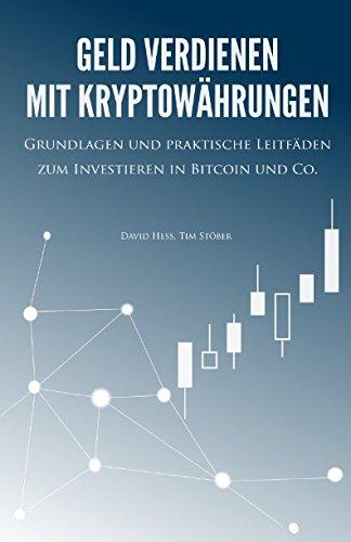 Geld verdienen mit Kryptowährungen: Grundlagen und praktische Leitfäden zum Investieren in Bitcoin und Co. - 1