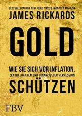 Gold: Wie Sie sich vor Inflation, Zentralbanken und finanzieller Repression schützen - 1