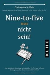 Nine-to-five muss nicht sein!: Eine unfehlbare Anleitung zu finanzieller Freiheit und sicherem Vermögensaufbau durch passives Einkommen - 1