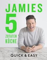 Jamies 5-Zutaten-Küche: Quick & Easy - 1