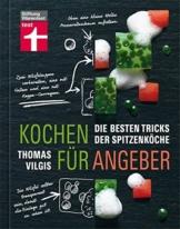 Kochen für Angeber: Die besten Tricks der Spitzenköche - Ein Buch, das die Geheimnisse der großen Spitzenköche verrät - 1