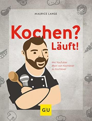 Kochen? Läuft!: Mit YouTuber Mori von Kochlevel zu Kochlevel (GU Kochen & Verwöhnen Autoren-Kochbuecher) - 1
