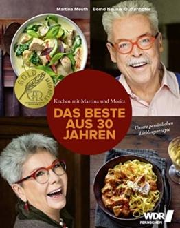 Kochen mit Martina und Moritz - Das Beste aus 30 Jahren: Unsere persönlichen Lieblingsrezepte - Köstliche Rezepte mit Fleisch, Fisch und Gemüse - zeitgemäß - kreativ - frisch - 1