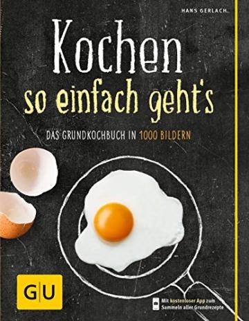 Kochen - so einfach geht's: Das Grundkochbuch in 1000 Bildern (GU Kochen & Verwöhnen Grundkochbücher) - 1