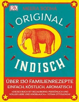 Original indisch: Über 130 Familienrezepte. Einfach, köstlich, aromatisch - 1
