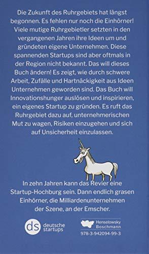Wann endlich grasen Einhörner an der Emscher?: Startups im Ruhrgebiet -