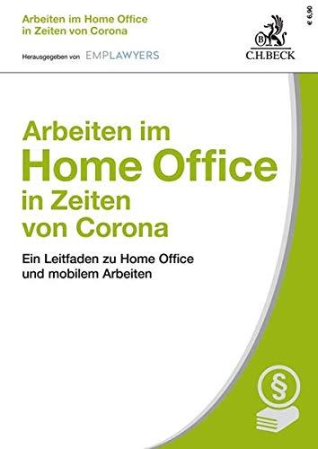 Arbeiten im Home Office in Zeiten von Corona: Ein Leitfaden zu Home Office und mobilem Arbeiten -