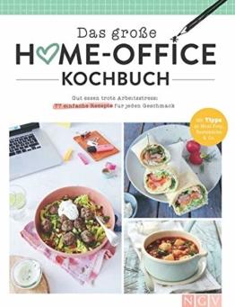 Das große Home-Office-Kochbuch: Gut essen trotz Arbeitsstress: 77 einfache Rezepte für jeden Geschmack - 1