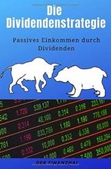 Die Dividendenstrategie: Passives Einkommen durch Dividenden - 1