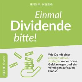 Einmal Dividende bitte!: Wie Du mit einer cleveren Aktienstrategie an der Börse Geld anlegen und ein Vermögen aufbauen kannst (auch als Anfänger mit wenig Kapital!) - 1