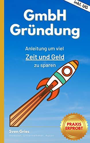 GmbH Gründung: Anleitung um viel Zeit und Geld zu sparen - 1