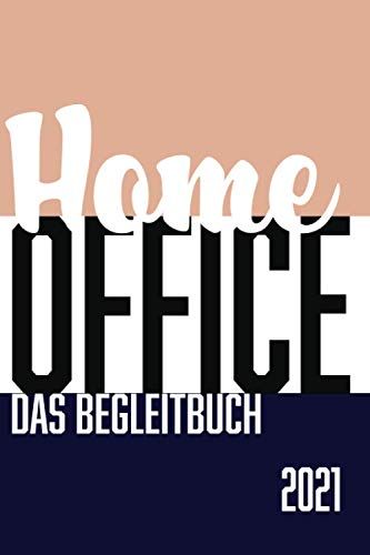 Home Office - Das Begleitbuch: 2021 - 1
