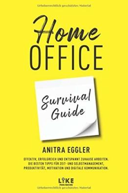 Home Office Survival Guide: Effektiv, erfolgreich und entspannt zuhause arbeiten. Die besten Tipps für Zeit- und Selbstmanagement, Produktivität, Motivation und digitale Kommunikation. - 1